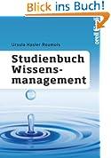 Studienbuch Wissensmanagement: Grundlagen der Wissensarbeit in Wirtschafts-, Non-Profit- und Public-Organisationen