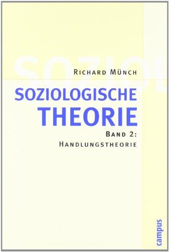 Soziologische Theorie. Bd. 2: Band 2: Handlungstheorie pdf download ...