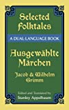 Selected Folktales/Ausgewahlte Marchen: A Dual-Language Book (Dover Dual Language German)