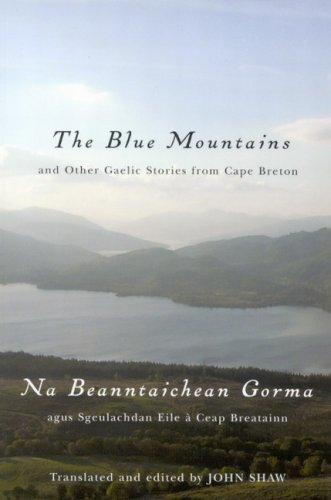 The Blue Mountains and Other Gaelic Stories from Cape Breton: Na Beanntaichean Gorma agus Sgeulachdan Eile à Ceap Breat