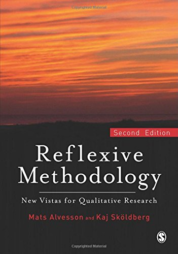 Reflexive Methodology: New Vistas for Qualitative Research: New Vistas in Qualitative Research