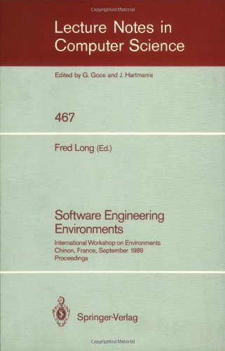 Software Engineering Environments: International Workshop on Environments, Chinon, France, September 18-20, 1989. Proceedings (Lecture Notes in Computer Science)