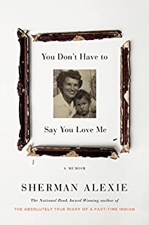 Book Cover: You Don't Have to Say You Love Me: A Memoir