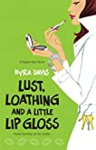 Lust, Loathing and a Little Lip Gloss (Sophie Katz, Book 4)