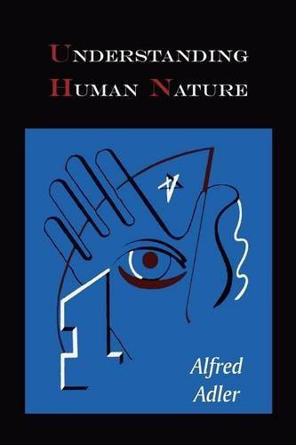 Understanding Human Nature, by Alfred Adler