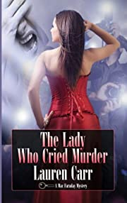 The Lady Who Cried Murder (A Mac Faraday Mystery)