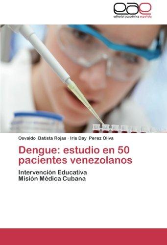 Dengue: estudio en 50 pacientes venezolanos: Intervenci PDF