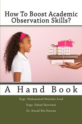 How To Boost Academic Observation Skills:A Hand Book, by Engr Muhammad Mujtaba Asad, Engr Fahad Sherwani, Dr Razali Bin Hassan