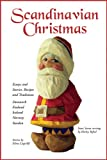 img - for Scandinavian Christmas: Essays and Stories, Recipes and Traditions book / textbook / text book