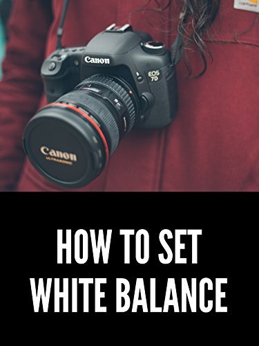How to Set White Balance for Video