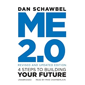 Me 2.0, Revised and Updated Edition: 4 Steps to Building Your Future | [Dan Schawbel]