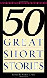 Fifty Great Short Stories (Bantam Classic)
