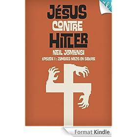 J�sus contre Hitler tome 01: Zombies Nazis en Sib�rie