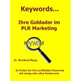 "Keywords Ihre Goldader im PLR Marketing - Gewinnbringende Keywords f�r profitable eBook Verk�ufevon ""Dr. Meinhard Mang"""