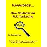 "Keywords Ihre Goldader im PLR Marketing - Gewinnbringende Keywords f�r profitable eBook Verk�ufevon ""Dr. Meinhard Mang"""