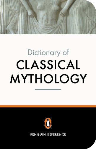 The Penguin Dictionary of Classical Mythology (Penguin...