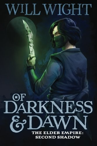 Of Darkness and Dawn (The Elder Empire: Shadow) (Volume 2)