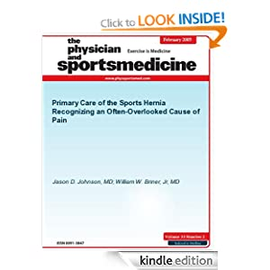 Primary Care of the Sports Hernia (The Physician and Sportsmedicine) William W. Briner Jr and Jason D. Johnson