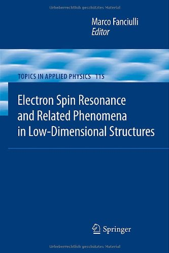 Electron Spin Resonance And Related Phenomena In Low-Dimensional Structures (Topics In Applied Physics)