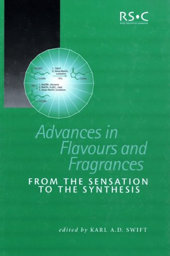 Advances in Flavours and Fragrances: From the Sensation To the Synthesis (Special Publications) PDF