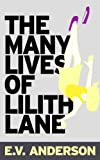 The Many Lives of Lilith Lane by E.V. Anderson