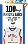 100 Things Knicks Fans Should Know &...