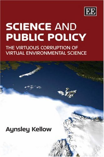 Amazon.com: Science and Public Policy: The Virtuous Corruption of Virtual Environmental Science (9781847204707): Aynsley J. Kellow: Books