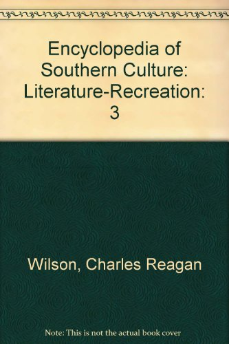 The Encyclopedia of Southern Culture (Volume 3 - Literature-Recreation)