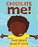 Taye Diggs, Shane EvanssChocolate Me! [Hardcover]2011
