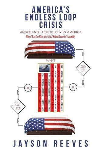 AMERICA'S ENDLESS LOOP CRISIS: Anger and Technology in America