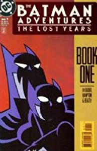 Batman Adventures: The Lost Years #1 through 5 by Bo Hampton and Terry Beatty Hilary Bader
