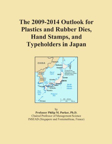 The 2009-2014 Outlook for Plastics and Rubber Dies, Hand Stamps, and Typeholders in Japan Icon Group International