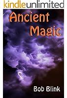 Ancient Magic (The Ancient Magic Saga Book 1)