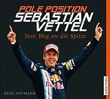 Pole Position. Sebastian Vettel. Sein Weg an die Spitze, 6 CDs [Audiobook] [Audio CD]