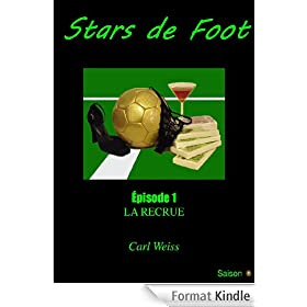 STARS DE FOOT - La recrue (Episode 1)