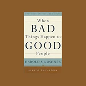 When Bad Things Happen to Good People | [Harold S. Kushner]