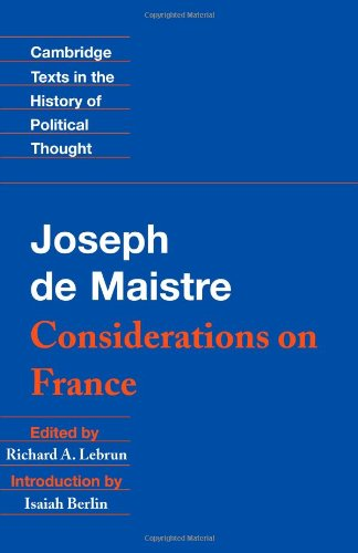 Maistre: Considerations on France (Cambridge Texts in the...