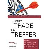 """Jeder Trade ein Treffer!: Einfache Tradingstrategien, mit denen Sie die M�rkte beherrschenvon """"Oliver L. Velez"""""""