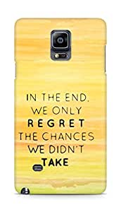 AMEZ we only regret the chances we didnt take Back Cover For Samsung Galaxy Note 4