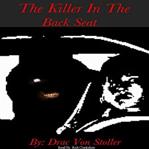 The Killer in the Backseat | [Drac Von Stoller]