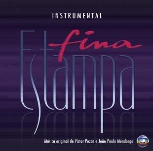 Victor Pozas/Joao Paulo Mendonca ( – Fina Estampa – Instrumental by VICTOR POZAS/JOAO PAULO MENDONCA (