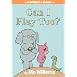 Can I Play Too? (Elephant & Piggie Books)by Mo Willems