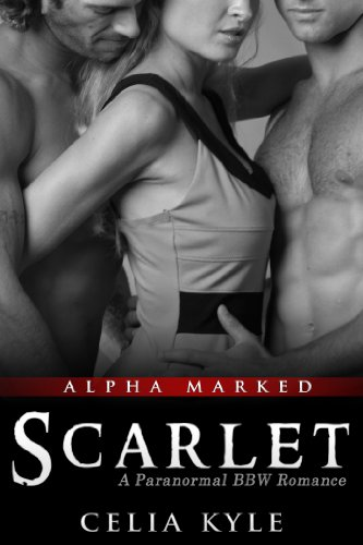 Scarlet (BBW Paranormal Romance) (Alpha Marked) by Celia Kyle