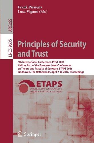 Principles of Security and Trust 5th International Conference, POST 2016, Held as Part of the European Joint Conferences on Theory and Practice of ... (Lecture Notes in Computer Science) (Tapa Blanda)