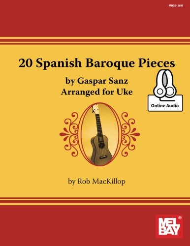20 Spanish Baroque Pieces by Gaspar Sanz  Arranged for Uke PDF
