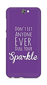 AMEZ dont let anyone dull your sparkle Back Cover For HTC One A9