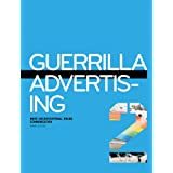 Guerrilla Advertising 2: More Unconventional Brand Communicationsby Gavin Lucas