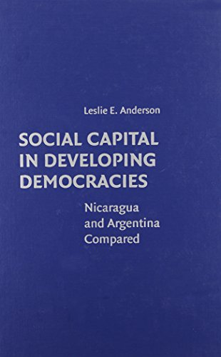 Social Capital in Developing Democracies: Nicaragua and Argentina Compared
