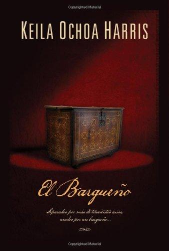 El bargue�o: Separados por m�s de trescientos a�os; unidos por un bargue�o... (Spanish Edition), Harris, Keila Ochoa