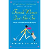 French Women Don't Get Fat ~ Mireille Guiliano